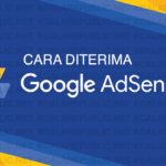 cara diterima google adsense